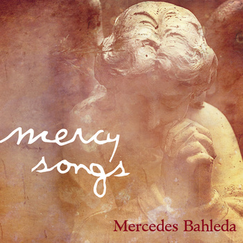 Mercy Songs - Mercedes Bahleda