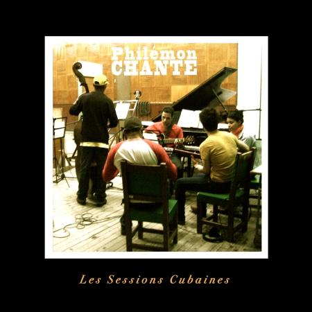 Les Sessions Cubaines - Philémon Chante