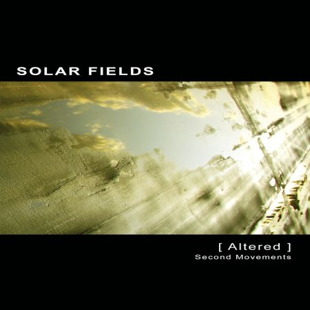 [ Altered ] - second movements by Solar Fields