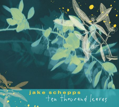 Ten Thousand Leaves - Jake Schepps