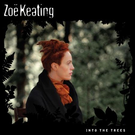 Into the Trees - Zoe Keating