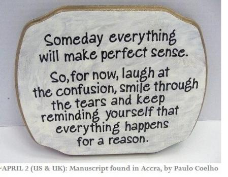One day everything will make sense ...