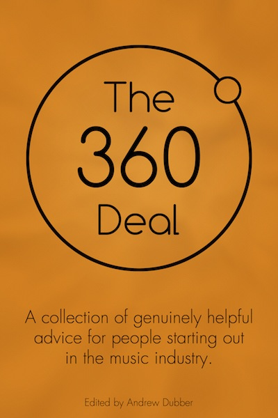 The 360 Deal -- Andrew Dubber (ed)