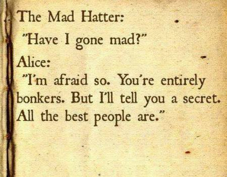 The Mad Hatter: Have I gone mad?