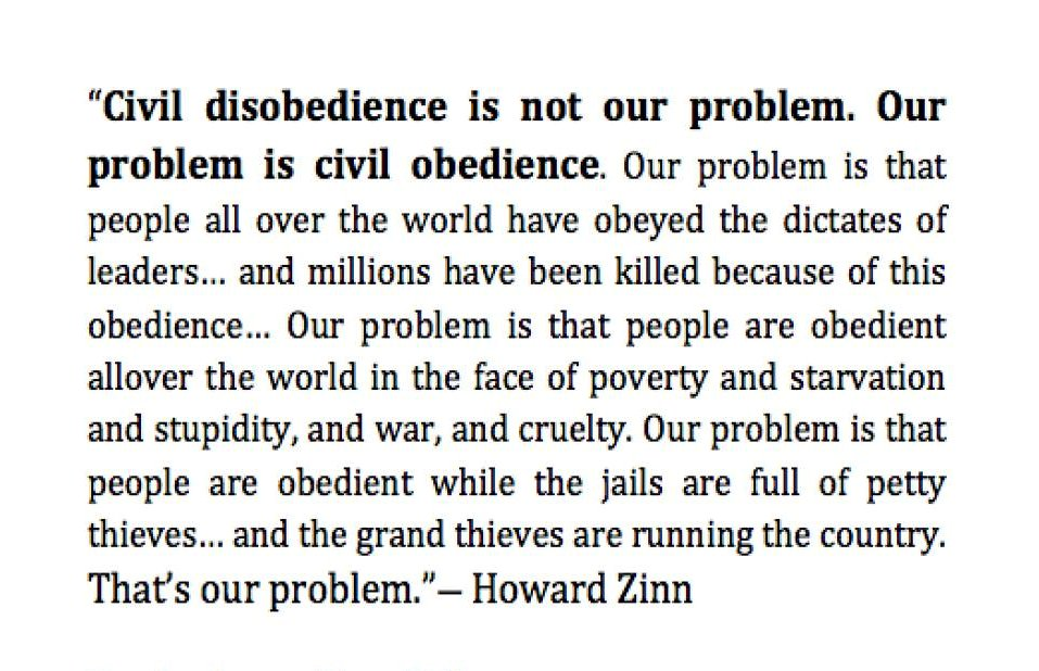the problem is civil obedience The problem is civil obedience by howard zinn, 1970 from the zinn reader, seven stories press [by the latter part of may, 1970, feelings about the war in vietnam had become almost unbearably intense in boston, about a hundred of us decided to sit down at the boston army base and block the road used by buses carrying draftees off to military duty.