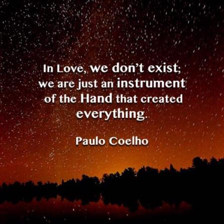 In love, we don't exist; We are just an instrument of the Hand that created everything.