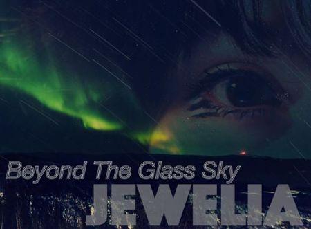 Beyond the Glass Sky - Jewelia (released 21 September 2015)